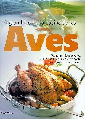 9788424123635: El Gran libro de la Cocina de las Aves: Toda las informaciones, técnicas culinarias y recetas sobre las aves domésticas y conejos. (Gran gourmet)