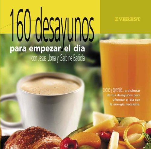 160 desayunos para empezar el día (Cocina: Badiola Fariña Garbiñe;