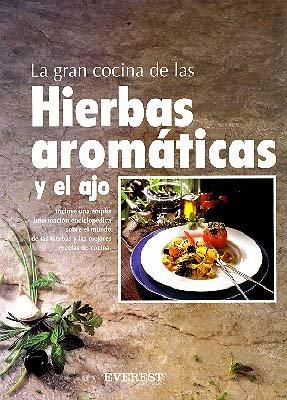 9788424123994: La Gran Cocina de Las Hierbas Aromaticas y El Ajo (Spanish Edition)