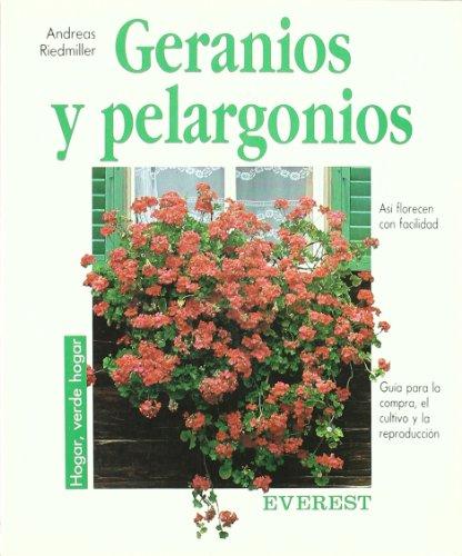 9788424124724: Geranios y pelargonios: Guía para la compra, el cultivo y la reproducción. (Hogar, verde hogar)
