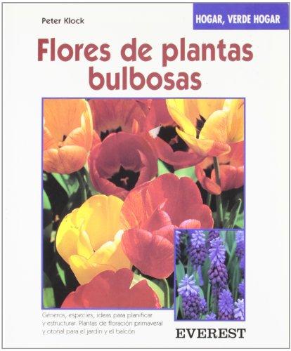 9788424124748: Flores de plantas bulbosas: Descripción de los géneros y las especies. Con ideas para la planificación y configuración de su jardín. (Hogar, verde hogar)