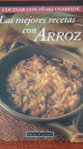 9788424125684: Las Mejores Recetas con Arroz (Cocinar con Iñaki Oyarbide)