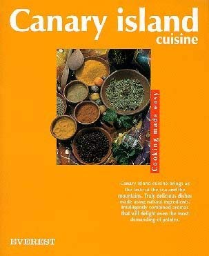 Canary Island Cuisine: Cooking Made Easy: Eugenio, O. and