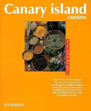 Canary Island Cuisine: Cooking Made Easy: Alvarez, A., Eugenio,