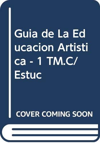 9788424126124: Guia de La Educacion Artistica - 1 TM.C/Estuc (Spanish Edition)