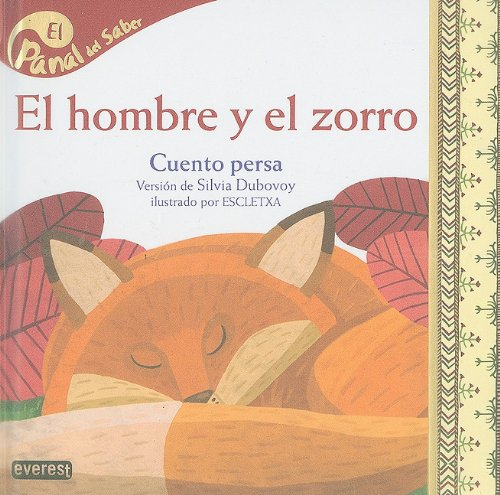 9788424126209: El hombre y el zorro / The Man and the Fox: Cuento Persa/ Persian Story (Panal Del Saber / Honeycomb Know) (Spanish Edition)