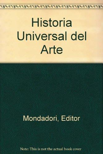 HISTORIA UNIVERSAL del ARTE; .Spanish Edition / EdiciÓN en EspaÑOl *: MONDADORI,...