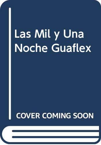 Las Mil y Una Noche Guaflex (Spanish: Anonimo