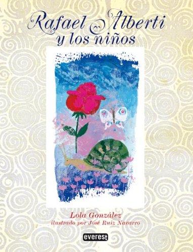 Rafael Alberti y los ninos/ Rafael Alberti and the Children (Spanish Edition): Gonzalez, Lola