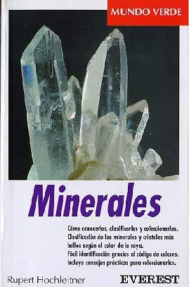 9788424127480: Minerales: Cómo conocerlos, clasificarlos y coleccionarlos. Clasificación de los minerales y cristales más bellos según el color de la raya. Fácil ... prácticos para coleccionarlos. (Mundo verde)