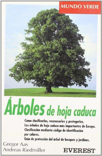 9788424127510: Árboles de hoja caduca: Cómo clasificarlos, reconocerlos y protegerlos. Los árboles de hoja caduca más importantes de Europa. Clasificación mediante ... árbol de bosques y jardines. (Mundo verde)