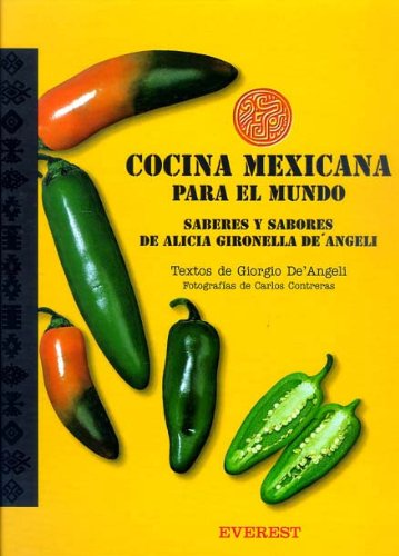 9788424127534: Cocina mexicana para el mundo: Saberes y sabores de Alicia Gironella De'Angeli. (Cocina internacional)