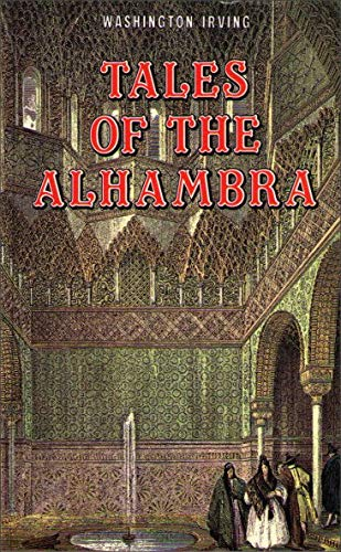 Tales of the Alhambra: Washington Irving