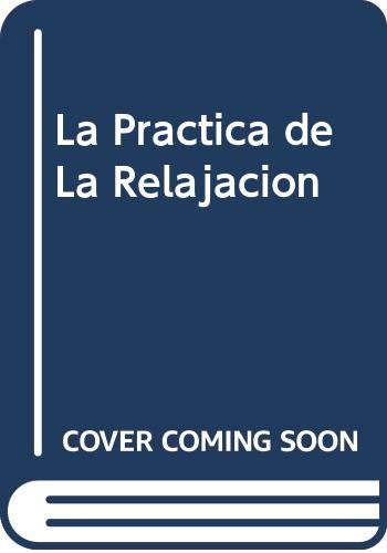 9788424128524: La Practica de La Relajacion (Spanish Edition)