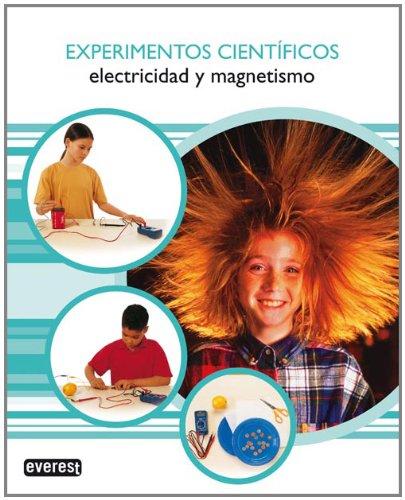9788424129583: Electricidad Y Magnetismo/ Electricity and Magnetism (Experimentos Cientificos) (Spanish Edition)