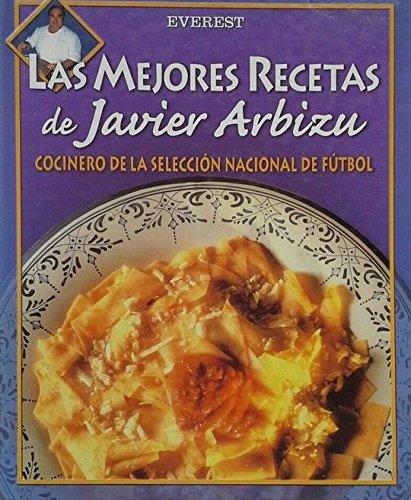 Las mejores recetas de Javier Arbizu: Cocinero de la Selecci?n Nacional de F?tbol