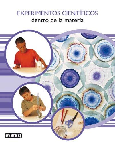 9788424131999: Dentro De La Materia (Experimentos Scientificos) (Spanish Edition)