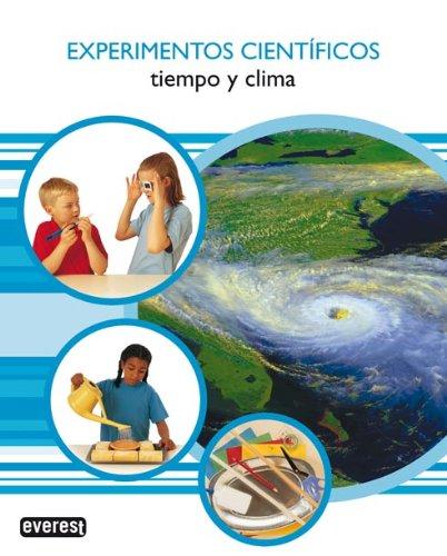 EXPERIMENTOS CIENTÍFICOS. TIEMPO Y CLIMA: VV.AA.