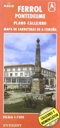 9788424137830: Ferrol y Pontedeume. Plano callejero y mapa de carreteras de A Coruña: Plano callejero. Mapa de carreteras. (Planos callejeros / serie roja)