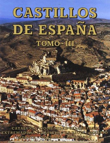 9788424138165: Castillos de España Tomo III: Cataluña, Comunidad Valenciana, Extremadura, Galicia, La Rioja, Madrid, Murcia, Navarra y País Vasco. (Tesoros Everest del arte español)