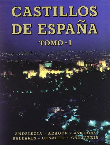 9788424138318: Castillos de España Tomo I: Andalucía, Aragón, Asturias, Baleares, Canarias y Cantabria. (Tesoros Everest del arte español)