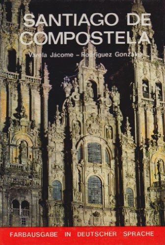 Santiago de Compostela. Farbausgabe in Deutscher Sprache.: Varela, Jacome und