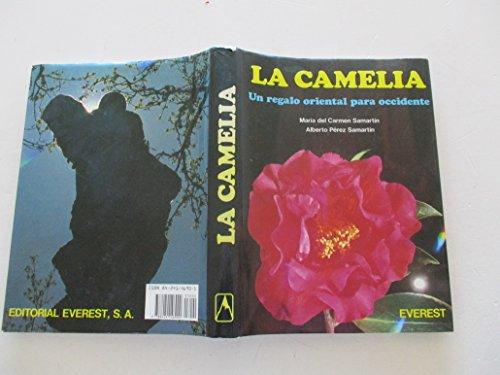 9788424146900: La Camelia. Un regalo oriental para occidente (Mundo vegetal)