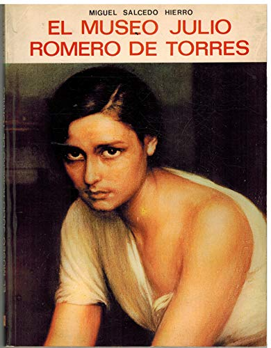 EL MUSEO JULIO ROMERO DE TORRES: MIGUEL SALCEDO HIERRO