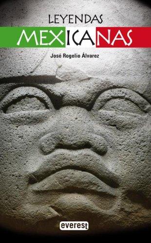 Leyendas mexicanas: Alvarez, Jos? Rogelio