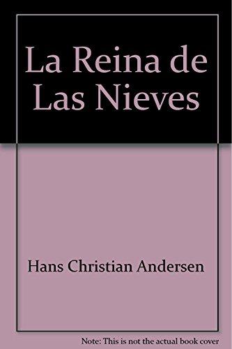 La Reina de Las Nieves: Hans Christian Andersen