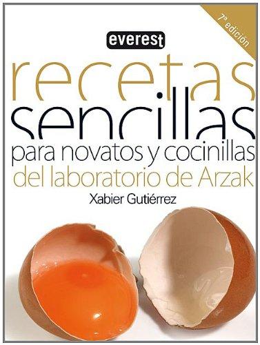 RECETAS SENCILLAS PARA NOVATOS Y COCINILLAS DEL LABORATORIO DE ARZAK - XABIER GUTIERREZ