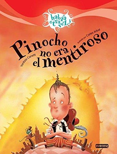 9788424170745: Pinocho no era el mentiroso / Pinocchio was not the Fibber (Habia Otra Vez) (Spanish Edition)