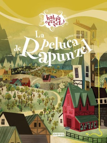 9788424170752: La Peluca de Rapunzel = The Wig of Rapunzel (Habia Otra Vez) (Spanish Edition)