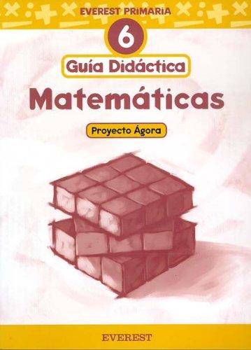 9788424174361: Matemáticas 6º Primaria. Proyecto Ágora. Guía Didáctica: Proyecto Ágora. Educación primaria