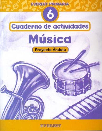 9788424174569: Música 6º Primaria. Proyecto Ándola. Cuaderno de actividades: Everest Primaria. - 9788424174569