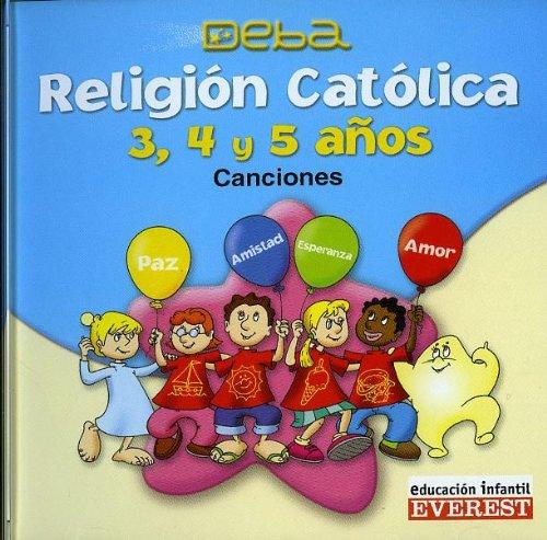 9788424177379: Religión Católica. 3, 4 y 5 años. Proyecto Deba. Canciones