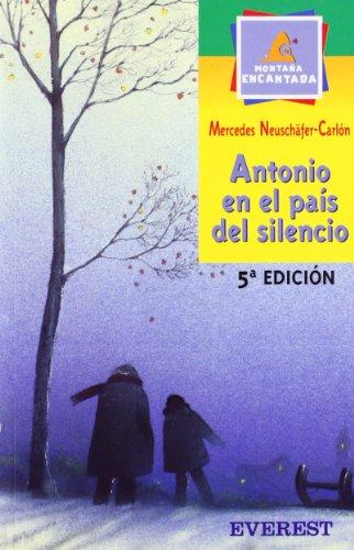 9788424178963: Antonio en el país del silencio (Montaña encantada)
