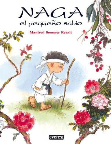 Naga, el pequeno sabio/Naga, the Little Wise Man (Spanish Edition): Manfred Sommer Resalt