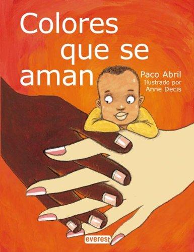Colores Que Se Aman (Coleccion Rascacielos) (Spanish Edition): Paco Abril