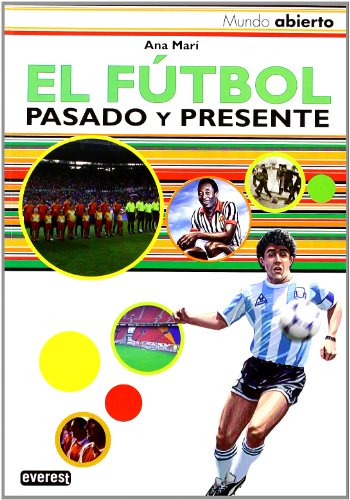 9788424180010: El futbol / The Soccer: Pasado Y Presente / Past and Present (Mundo Abierto / Open World) (Spanish Edition)