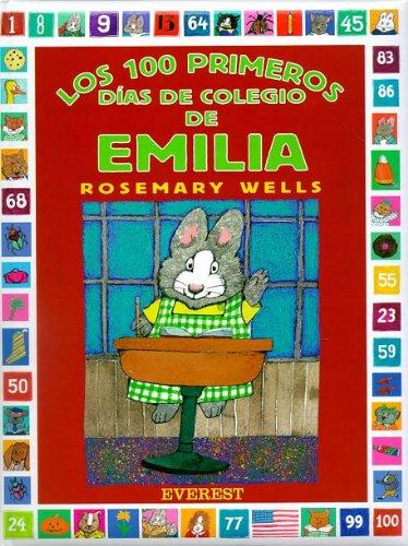 Los 100 Primeros Dias de Colegio de Emilia (Coleccion Rascacielos) (Spanish Edition): Wells, ...