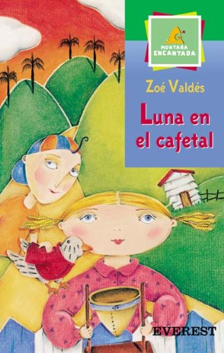 9788424180324: Luna En El Cafetal (Montana Encantada) (Spanish Edition)