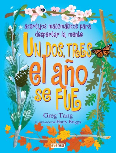 9788424180744: Un Dos Tres El Ano Se Fue/ One Two Three the Year Is Out (Coleccion Rascacielos) (Spanish Edition)
