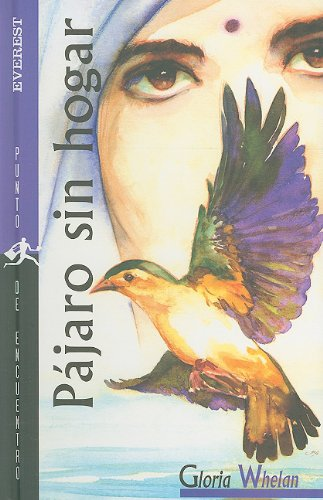 Pajaro Sin Hogar/Bird Without a Home (Punto de Encuentro (Editorial Everest)) (Spanish Edition) (8424180771) by Whelan, Gloria