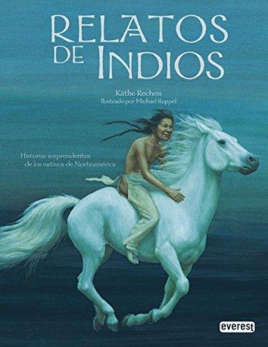 Relatos de Indios: Recheis K?the; Kathe