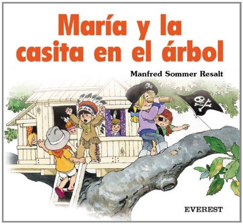 María y la casita en el árbol.: Sommer Resalt, Manfred