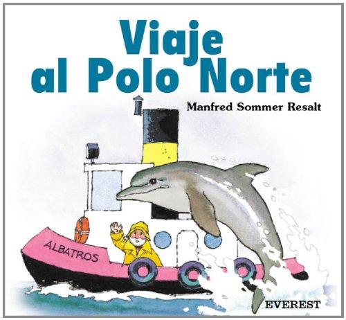 Viaje al Polo Norte.: Sommer Resalt, Manfred