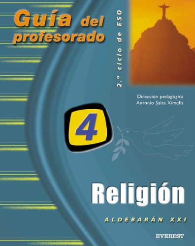 9788424181482: Religión Católica 4º ESO. Proyecto Aldebarán XXI. Guía del profesorado: 2º ciclo de E.S.O.