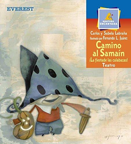 9788424183363: Camino al Samaín. La fiesta de las calabazas (Montaña encantada / Teatro)