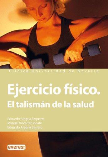 Ejercicio físico. El talismán de la salud: Eduardo Alegría Ezquerra/Eduardo